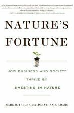 Nature's Fortune: How Business and Society Thrive By Investing in Nature by Ter
