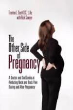 The Other Side of Pregnancy: A Doctor and Dad Looks At Reducing Neck and Back Pa