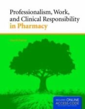 Professionalism, Work, and Clinical Responsibility in Pharmacy by David Tipton