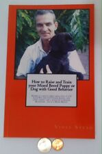How to Raise and Train your Mixed Breed Puppy or Dog from Vince Stead, Dog Book