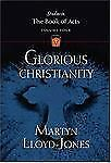 Glorious Christianity (Studies in the Book of Acts)