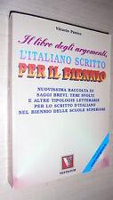 VITTORIO PANICO: IL LIBRO DEGLI ARGOMENTI, L'ITALIANO SCRITTO PER IL BIENNIO.