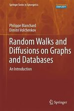 Random Walks and Diffusions on Graphs and Databases : An Introduction 10 by...