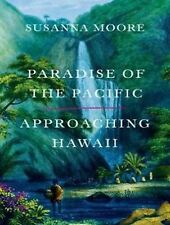 Paradise of the Pacific : Approaching Hawaii by Susanna Moore (2015, MP3 CD,...