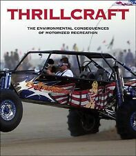 Thrillcraft: The Environmental Consequences of Motorized Recreation-ExLibrary