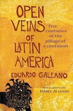 Open Veins of Latin America : Five Centuries of the Pillage of a Continent by...