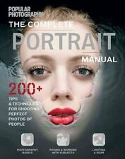 Complete Portrait Manual 300+ Tips and Techniques for Shooting ... 9781616289522