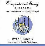 Elegant and Easy Bedrooms: 100 Trade Secrets for Designing with Style, Landis, D