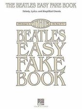 The Beatles Easy Fake Book: Melody, Lyrics and Simplified Chords: 100 Songs...