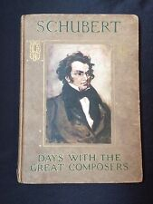 "Antique Days With The Great Composers ""Schubert"" Book Circa 1917"