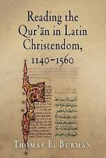 Reading the Qur'an in Latin Christendom, 1140-1560 (Material Texts)