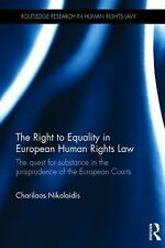 Routledge Research in Human Rights Law Ser.: The Right to Equality in...