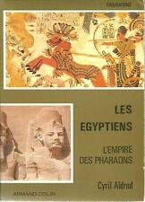 EGYPTOLOGIE - ANTIQUITE / LES EGYPTIENS L'EMPIRE DES PHARAONS - CYRIL ALFRED