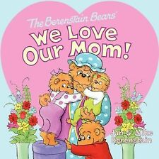 The Berenstain Bears Ser.: We Love Our Mom! by Jan Berenstain and Mike...