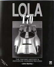 Lola T70 The Racing History & Individual Chassis Record by John Starkey 1st ed.