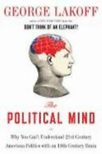 The Political Mind: Why You Can't Understand 21st-Century American Politics with