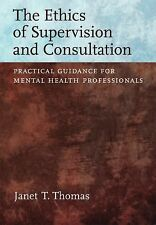 Ethics of Supervision and Consultation: Practical Guidance for Mental Health Pro