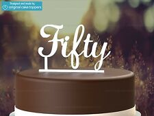 """""""Fifty"""" - White - 50th Birthday Cake Topper  - Made by OriginalCakeToppers"""