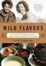 """Wild Flavors: One Chef's Transformative Year Cooking from Eva's Farm"""