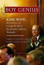 Boy Genius: Karl Rove The Architect Of George Bushs Remarkable Political Triumph
