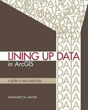 Lining Up Data in ArcGIS: A Guide to Map Projections-ExLibrary