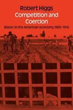 Competition and Coercion: Blacks in the American economy 1865-1914 (Hoover Insti