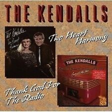 The Kendalls Two Heart Harmony/Thank God For The Radio CD NEW SEALED Country