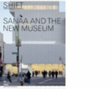 Shift : Sanaa and the New Museum (2008, Paperback)