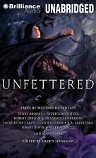 Unfettered : Tales by Masters of Fantasy by Shawn Speakman (Editor) (2014,...