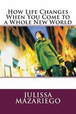 How Life Changes When You Come to a Whole New World by Julissa Mazariego...