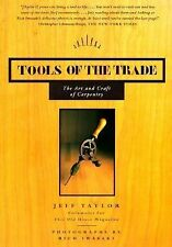 Tools of the Trade: The Art and Craft of Carpentry by Jeff Taylor