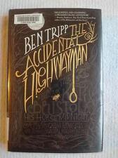 ACCIDENTAL HIGHWAYMAN - BEN TRIPP (HARDCOVER) First Edition
