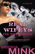 Real Wifeys: On the Grind: An Urban Tale by Mink, Meesha