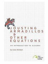 Jousting Armadillos & Other Equations: An Introduction to Algebra