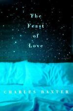 The Feast of Love, , Charles Baxter, Very Good, 2000-05-04,