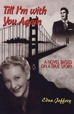 Till I'm With You Again: A Novel Based on a True Story, Contemporary, Edna Jeffr