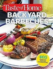 TASTE OF HOME BACKYARD BARBECUES 350+ Dishes for Sizzling Celebrations NEW pp