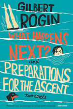 What Happens Next? and Preparations for the Ascent, Gilbert Rogin, Very Good