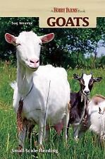 Goats: Small-scale Herding for Pleasure And Profit (Hobby Farm), Weaver, Sue, Go