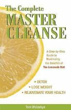The Complete Master Cleanse Lemonade Diet Tom Woloshyn Paperback Book WT61059