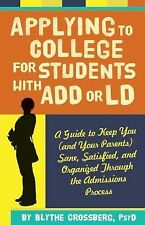 Applying to College for Students with ADD or LD: A Guide to Keep You (and Your P