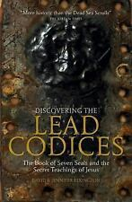 Discovering the Lead Codices: The Book of Seven Seals and the Secret Teachings o