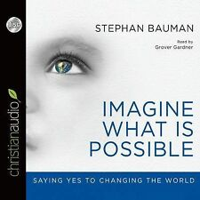 The World Is Ours to Save : Why It's True and Possible by Stephan Bauman...