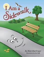 I Am a Sidewalk by Matt MacGregor (2015, Paperback)