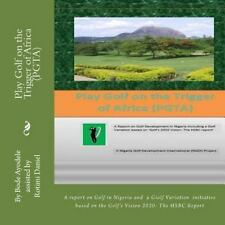 8. 5 X 8. 5 Edition: Play Golf on the Trigger of Africa (PGTA) : An...