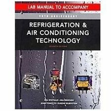 Refrigeration And Air Conditioning Technology Lab Manual by Bill Whitman