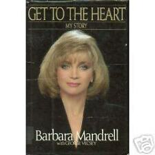 Get to the Heart Barbara Mandrell, George Vecsey (1990)