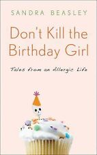 Don't Kill the Birthday Girl: Tales from an Allergic Life-ExLibrary