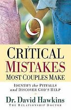 Nine Critical Mistakes Most Couples Make: Identify the Pitfalls and Discover God
