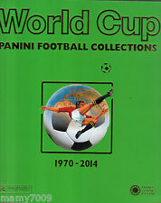 WORLD CUP=PANINI FOOTBALL COLLECTIONS=1970-2014=LE RACCOLTE DEI MONDIALI CALCIO